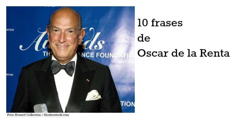10 frases de Oscar de la Renta
