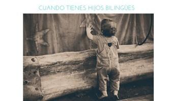 Aquí tienes 3 errores muy comunes a la hora de criar hijos bilingües