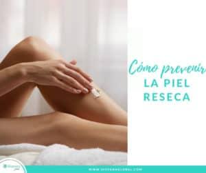 Cómo prevenir la resequedad en la piel